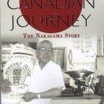 JAPANESE CANADIAN JOURNEY: THE NAKAGAMA STORY