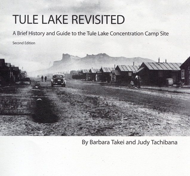 TULE LAKE REVISITED: A BRIEF HISTORY AND GUIDE TO THE TULE LAKE CONCENTRATION CAMP SITE (second edition)