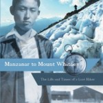 A stirring memoir of adolescent Manzanar stories weaved with senior hiking adventures