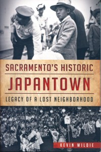 SACRAMENTO'S HISTORIC JAPANTOWN: LEGACY OF A LOST NEIGHBORHOOD