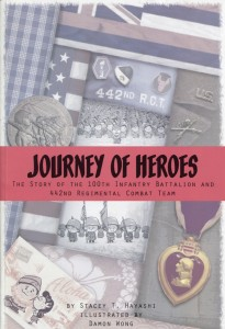 JOURNEY OF HEROES: The Story of the 100th Infantry Battalion and 442nd Regimental Combat Team