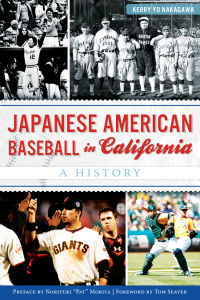 Japanese American Baseball in California : A History