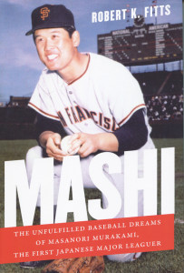 MASHI: The Unfulfilled Baseball Dreams of Masanori Murakami, the First Japanese Major Leaguer