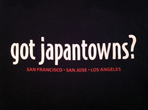 Got Japantowns T-shirt. photo courtesy of Nikkei Traditions