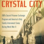 'Consequential' and 'transformative' study of Crystal City's WWII incarceration