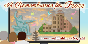 A Remembrance for Peace: Commemorating Hiroshima and Nagasaki Aug. 9, 2021